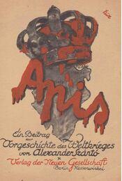 """Apis - Der Führer der """"Schwarzen Hand"""" - Szántó Sándor - Régikönyvek"""