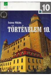 Történelem 10. - Száray Miklós - Régikönyvek