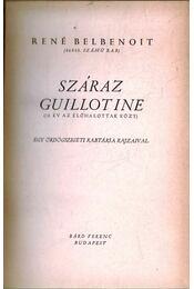 Száraz guillotine - Belbenoit, René - Régikönyvek