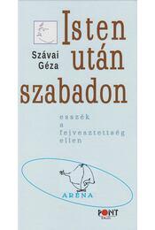 Isten után szabadon - Szávai Géza - Régikönyvek