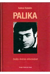 Palika (dedikált) - Szécsi Katalin - Régikönyvek
