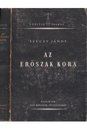 Az erőszak kora - Szécsy János - Régikönyvek