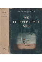 Az ittfelejtett nép - Szécsy János - Régikönyvek