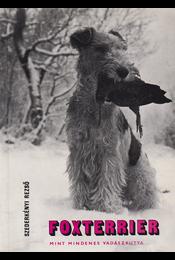 A foxterrier mint mindenes vadászkutya. - Szederkényi Rezső - Régikönyvek