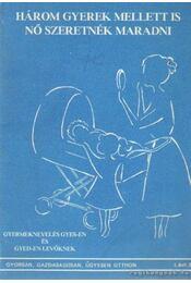 Három gyerek mellett is nő szeretnék maradni - Székely Bakk Erika - Régikönyvek
