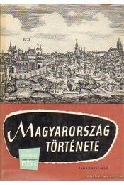 Magyarország története az őskortól 1526-ig I. kötet - Székely György, Elekes Lajos, Lederer Emma - Régikönyvek