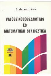 Valószínűségszámítás és matematikai statisztika - Szelezsán János - Régikönyvek