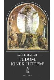 Tudom, kinek hittem! - Széll Margit - Régikönyvek