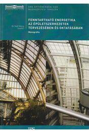 Fenntartható energetika az épületszerkezetek tervezésében és oktatásában - Széll Mária Dr. - Régikönyvek
