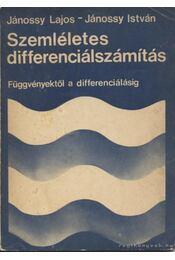 Szemléletes differenciálszámítás - Jánossy Lajos, Jánossy István - Régikönyvek