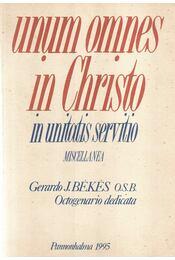 Unum omnes in Christo in Unitatis Servitio - Szennay András, Somorjai András - Régikönyvek