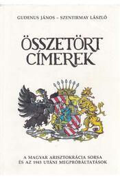 Összetört címerek - Szentirmay László, Gudenus János - Régikönyvek