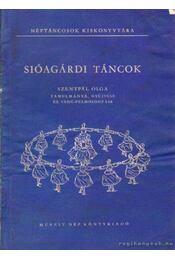 Sióagárdi táncok - Szentpál Olga - Régikönyvek