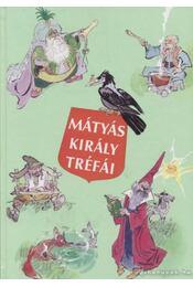 Mátyás király tréfái - Szép Ernő - Régikönyvek