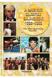 A magyar olimpiai bajnokok 1896-1996 - Szepesi György, Lukács László, Hegyi Iván - Régikönyvek
