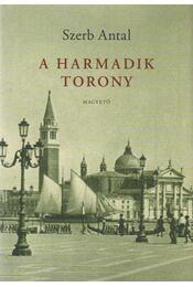 A harmadik torony - Szerb Antal - Régikönyvek