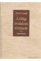A világirodalom története - Szerb Antal - Régikönyvek