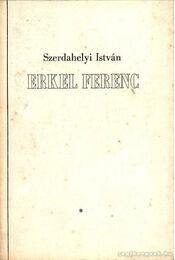 Erkel Ferenc - Szerdahelyi István - Régikönyvek