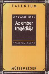 Madách Imre: Az ember tragédiája - Szigethy Gábor - Régikönyvek