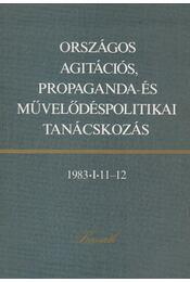 Országos agitációs, propaganda- és művelődéspolitikai tanácskozás - Szigeti Györgyné - Régikönyvek