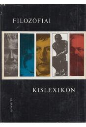 Filozófiai kislexikon - Szigeti Györgyné, Vári Györgyné (szerk.), Volczer Árpád (szerk.) - Régikönyvek