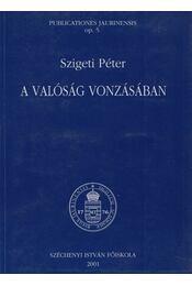 A valóság vonzásában - Szigeti Péter - Régikönyvek
