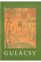 Gulácsy Lajos (1882-1932) emlékkiállítása - Szíj Béla - Régikönyvek