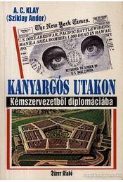 Kanyargós utakon - Kémszervezetből diplomáciába - Sziklay Andor - Régikönyvek