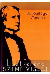 Liszt Ferenc személyisége (dedikált) - Szilágyi András - Régikönyvek