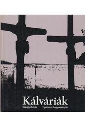 Kálváriák - Szilágyi István - Régikönyvek