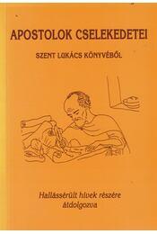 Apostolok cselekedetei - Szilágyi M. Izabella, Szilágyi M. Vilma - Régikönyvek