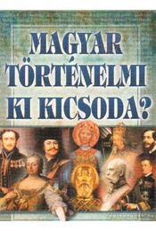 Magyar történelmi ki kicsoda? - Szilágyi V. Ferenc - Régikönyvek