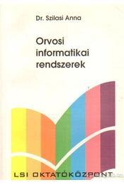 Orvosi informatikai rendszerek - Szilasi Anna - Régikönyvek