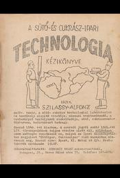 A sütő- és cukrász-ipari technológia kézikönyve. II. kötet: Műhelyvezetés a sütőiparban. Üzletvezetés a sütőiparban. IV. kötet: Ipargyakorlástan. [Egybekötve.] - Szilassy Alfonz - Régikönyvek