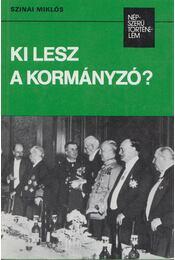 Ki lesz a kormányzó? - Szinai Miklós - Régikönyvek