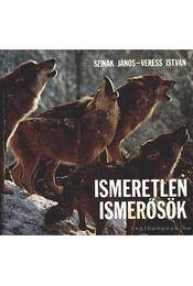Ismeretlen ismerősök - Szinák János, Veress István - Régikönyvek