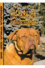 Kutyabajok, kutyabetegségek - Szinák-Veres - Régikönyvek