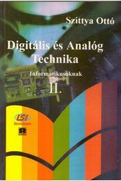 Digitális és Analóg Technika Informatikusoknak II. - Szittya Ottó - Régikönyvek