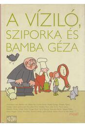 A víziló, Sziporka és Bamba Géza - Szoboszlai Margit - Régikönyvek