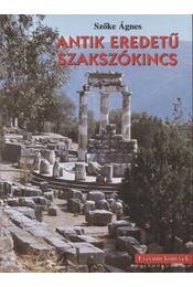 Antik eredetű szakszókincs - Szőke Ágnes - Régikönyvek