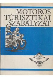 Motoros túrisztikai szabályzat - Szőke Pál, Bus Antal, Kovács Gyula, Thuróczi Lajos - Régikönyvek