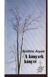 A könyvek könyve - Szőllősi Árpád - Régikönyvek
