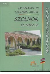Szolnok és térsége - T. Veszteg Rozália, Vadász István - Régikönyvek