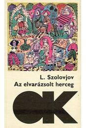 Az elvarázsolt herceg - Szolovjov, Leonid - Régikönyvek