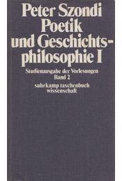 Poetik und Geschichtsphilosophie I. - Szondi, Peter - Régikönyvek