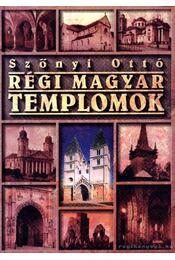 Régi magyar templomok - Szőnyi Ottó - Régikönyvek