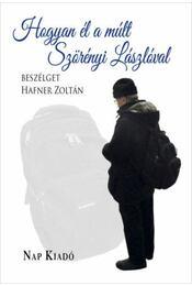 Hogyanél a múlt - Szörényi Lászlóval beszélget Hafner Zoltán - Szörényi László, Hafner Zoltán - Régikönyvek