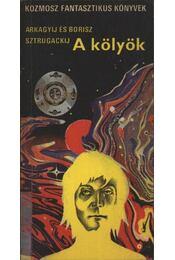 A kölyök - Sztrugackij, Borisz, Sztrugackij, Arkagyij - Régikönyvek