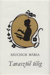 Tavasztól télig - Szucsich Mária - Régikönyvek