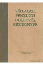 Vállalati pénzügyi dolgozók kézikönyve - Szüts Ervin dr.- Takács György dr. - Régikönyvek